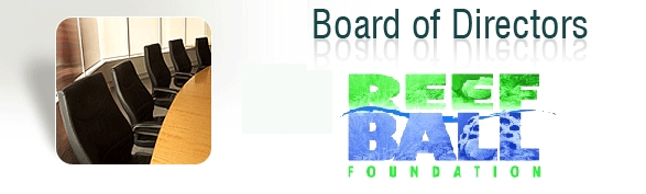 Reef Ball Foundation, Board of Directors